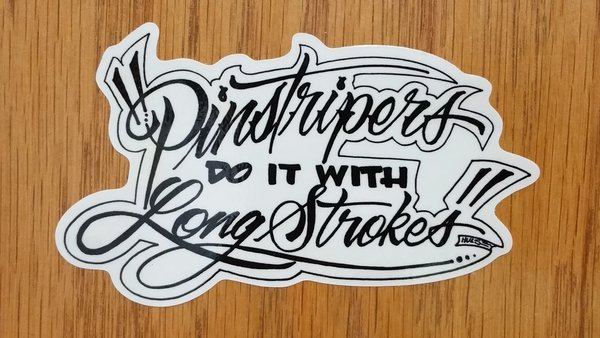 Pinstripers do it with Long Strokes - STICKER