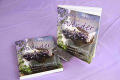 Discover Cooking with Lavender Cookbook by Kathy Gehrt