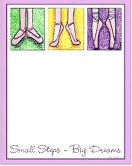 """Small Steps-Big Dreams."" Ballet Note Pad"
