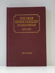 Arab Horse Families of Great Britain by Dr P.J. Gazder