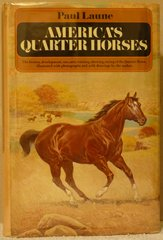 America's Quarter Horses by Paul Laune