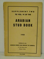 Supplement Two to Vol. VI of the Arabian Horse Stud Book 1950