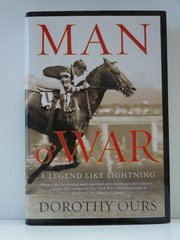 Man o' War A Legend Like Lightning by Dorothy Ours