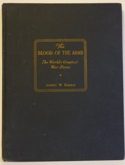 The Blood of the Arab The Worlds Greatest War Horse by Albert Harris