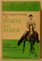 The Complete Training of the Horse and Rider by Alois Podhajsky