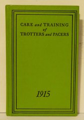 Care and Training of Trotters and Pacers 1915