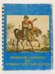 Reference Handbook of Straight Egyptian Horses Vol1