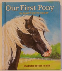 Our First Pony by Marguerite Henry illustrated by Rich Rudish