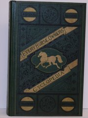 Every Horse Owners Cyclopedia by John Elderken 1871