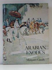 Arabian Exodus by Margaret Greeley