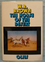 The Horse of the Desert by W.R. Brown