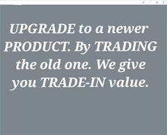 YOU CAN TRADE YOUR PRODUCTS FOR BETTER ONES WITH US