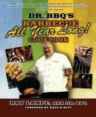 Dr. BBQ's Barbecue All Year Long Cookbook