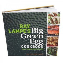 The Big Green Egg Ray Lampe Cookbook