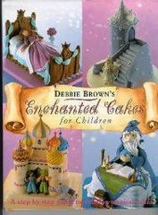 Enchanted Cakes for Children Book by Debbie Brown