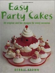Easy Party Cakes Book by Debbie Brown