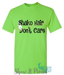 Shako Hair, Don't Care T-shirt
