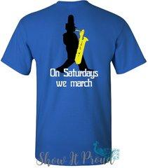 On Saturdays, We March t-shrt