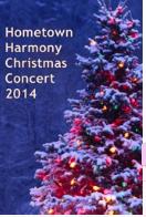 Hometown Harmony Christmas Concert 2014