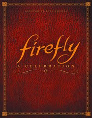 Firefly A Celebration Anniversary Edition Hardcover