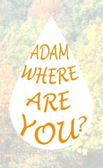Adam Where Are You?