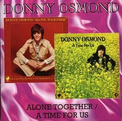 Alone Together / A Time For Us by DONNY OSMOND