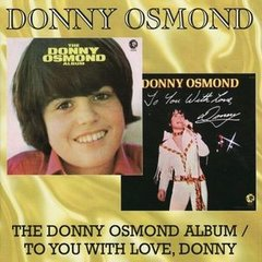 The Donny Osmond Album / To You With Love, Donny by DONNY OSMOND