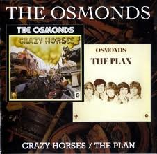 Crazy Horses / The Plan by THE OSMONDS