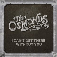 The Osmonds - I Can't Get There Without You CD