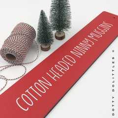 'Cotton Headed Ninny Muggins' Wooden Sign