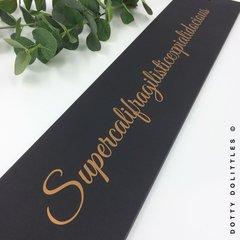 'Supercalifragilisticexpialidocious' Wooden Sign
