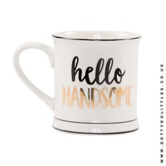 Hello Handsome Monochrome Mug