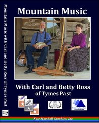 A DVD - Mountain Music with Carl & Betty Ross of Tymes Past