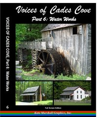 A DVD - Voices of Cades Cove, Part 6: Water Works - NEW!