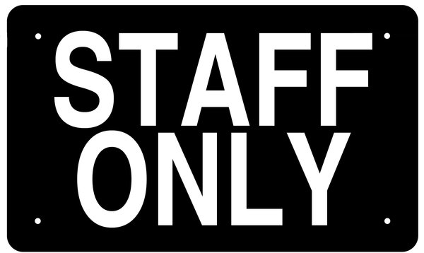 Staff Only Sign Black Background Aluminum Sign Ideal For