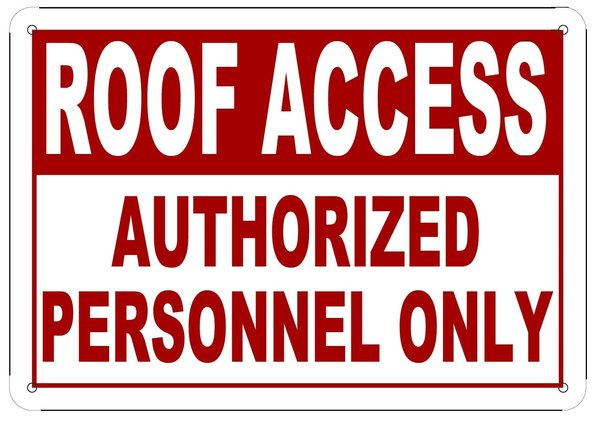 No Roof Access : Sprinkler sign roof access authorized personnel only