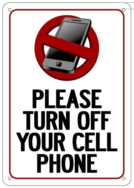 Well known PLEASE TURN OFF YOUR CELL PHONE SIGN (ALUMINUM SIGN IDEAL FOR NY  BG41