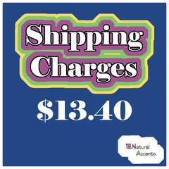 $13.40 Shipping Charges For Your Order Taken At Our Show