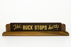 "Facsimile of Harry S. Truman's Desk Sign ""The Buck Stops Here""  OFF-0101"