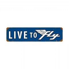 """""""Live To Fly"""" Metal Sign  SIG-0112"""