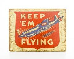 """""""Keep em Flying"""" Metal Sign SIG-0102"""
