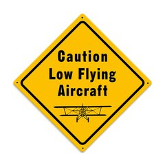 """""""Low Flying Aircraft"""" Metal Sign SIG-0113"""