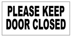 PLEASE KEEP DOOR CLOSED SIGN – PURE WHITE (2.5X5)