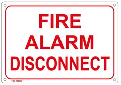 FIRE ALARM DISCONNECT SIGN (ALUMINUM SIGN SIZED 7X10)