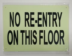 NO RE-ENTRY ON THIS FLOOR SIGN - PHOTOLUMINESCENT GLOW IN THE DARK SIGN (PHOTOLUMINESCENT ALUMINUM SIGNS 7X10)