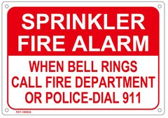 SPRINKLER FIRE ALARM WHEN BELL RINGS CALL FIRE DEPARTMENT OR 911 SIGN (ALUMINUM SIGN SIZED 7X10)