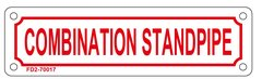 COMBINATION STANDPIPE SIGN (ALUMINUM SIGN SIZED 2X7)