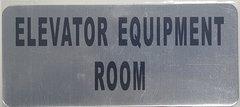 ELEVATOR EQUIPMENT ROOM SIGN – BRUSHED ALUMINUM (ALUMINUM SIGNS 3.5X8)- The Mont Argent Line
