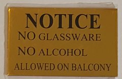 NO GLASSSWARE NO ALCOHOL ALLOWED ON BALCONY SIGN – GOLD ALUMINUM (2.5X4)