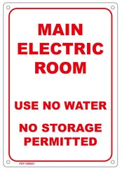 MAIN ELECTRIC ROOM USE NO WATER NO STORAGE PERMITTED SIGN (ALUMINUM SIGN SIZED 7X10)